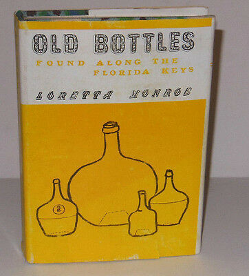 VERY RARE Old Bottles Found Along the Florida Keys Book by Loretta Monroe HC/DJ
