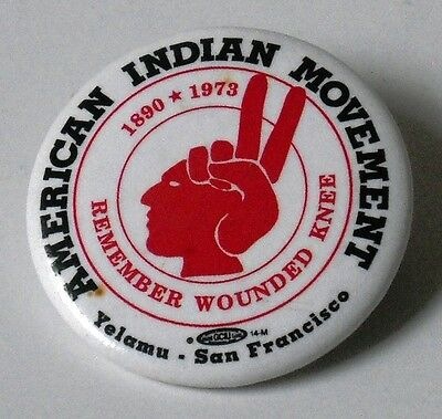 Pin Back Button ~ American Indian Movement ~ 1890 * 1973 ~ Remember Wounded Knee