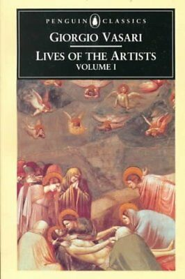 The Lives of the Artists Volume 1 by Vasari, Giorgio