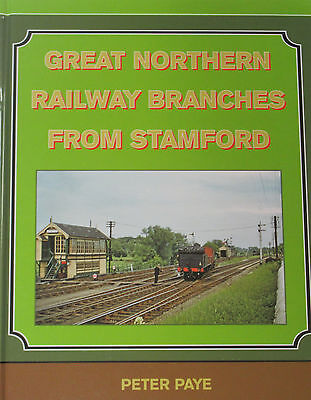 GNR STAMFORD BRANCHES Great Northern Railway History NEW Branch Lines Steam Rail