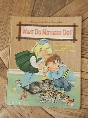 Vintage 1966 Childrens Whitman Book, What Do Mothers Do?  By Knoche and Jones