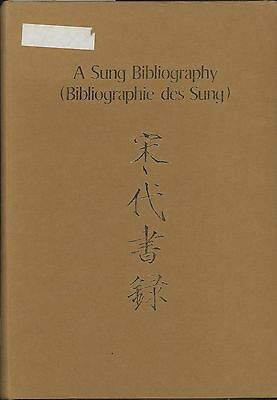A SUNG BIBLIOGRAPHY Works Re: Sung Dynasty Era Imperial CHINA Balazs Hervouet  :