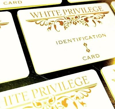 White Privilege I.D. Card $4.99 (High Quality Plastic card) Buy 2 get one FREE