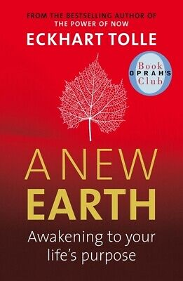 A new earth: awakening to your life's purpose by Eckhart Tolle (Paperback)
