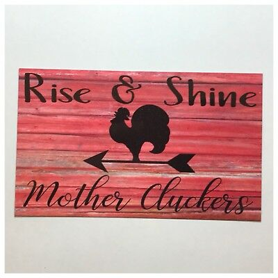 Rise & Shine Mother Cluckers Sign Wall Plaque or Hanging Farm Country Chickens
