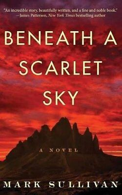 Beneath a Scarlet Sky: A Novel by Mark T. Sullivan (Paperback, 2017)
