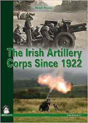 The Irish Artillery Corps: Since 1922 (Green), New, Riccio, Ralph A. Book