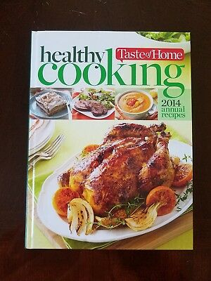 HEALTHY COOKING - Taste of Home 2014 Annual Recipes - (hardcover) Very good