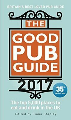 The Good Pub Guide 2017 By Fiona Stapley