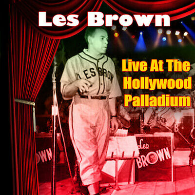 Les Brown and His Band of Renown : Live at the Hollywood Palladium CD 2 discs