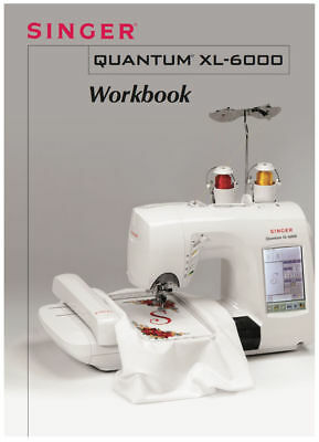 Singer QUANTUM XL-6000 Workbook Printed in COLOR!
