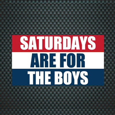 Saturdays Are For The Boys Flags Sticker For Car Window,Walls,Mirror and More