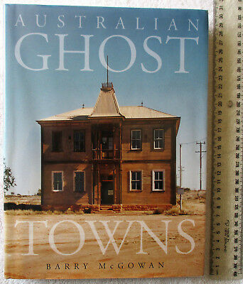 AUSTRALIAN GHOST TOWNS >90 townships all States/ Tas/ NT [McGowan] 1stEd'n 2002