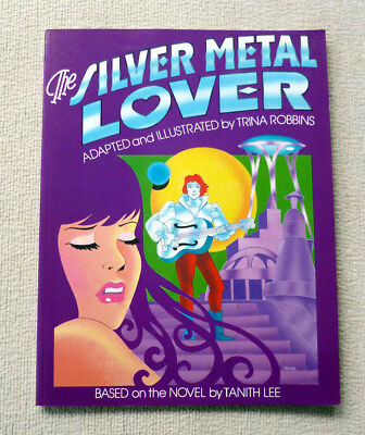 The Silver Metal Lover 1985 Graphic Novel Adapted & Illustrated by Trina Robbins