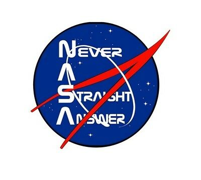 "NEVER A STRAIGHT ANSWER STICKER ~ 3.5"" VINYL NASA Meatball Logo Style  NEW"