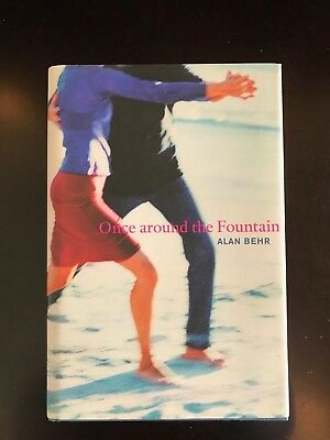 Once Around the Fountain by Alan Behr Signed Presentation Copy First Edition
