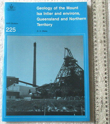 BMR Bulletin No225: GEOLOGY OF THE MOUNT ISA INLIER & ENVIRONS Qld&NT 1987 BLAKE