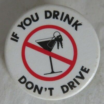Vintage If You Drink Don't Drive Pin Pinback Button             (Inv14678)