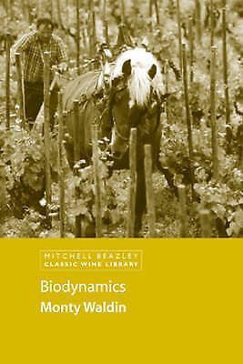 NEW Biodynamic Wines (Classic Wine Library) by Monty Waldin