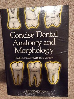 Concise Dental Anatomy and Morphology by Gerald E. Denehy and James L. Fuller...