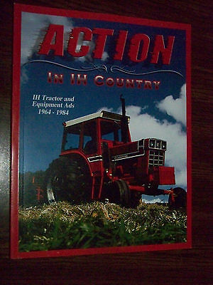 """International Tractor & Equp. Ads """"action In Ih Country"""" Book 1964-1984"""