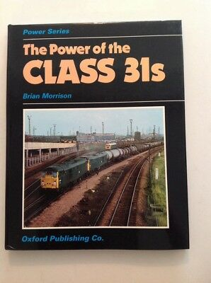 The Power Of The Class 31s Diesel Trains British Railways by B Morrison Book