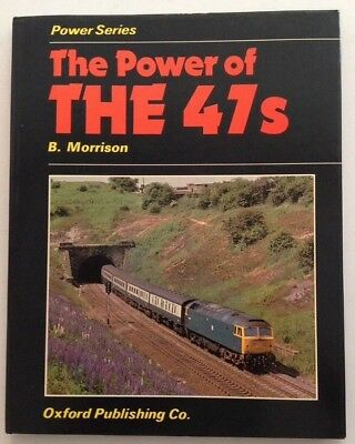 The Power Of The 47s Diesels Trains British Railways Book Series By B Morrison