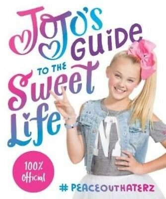 JoJo's Guide to the Sweet Life: #PeaceOutHaterz by JoJo Siwa Paperback Book