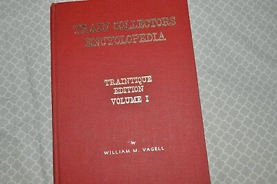 Train Collectors Encyclopedia: Edition Vol. I by William M. Vagell  {SIGNED}