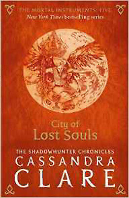 The Mortal Instruments 5: City of Lost Souls, New, Clare, Cassandra Book