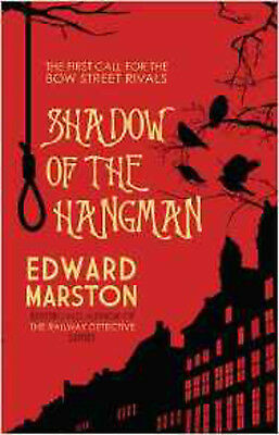 Shadow of the Hangman (Bow Street Rivals), New, Marston, Edward Book