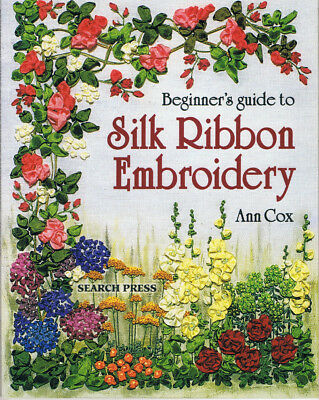 Beginner's Guide To SILK RIBBON EMBROIDERY  by Ann Cox VGC