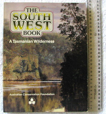 THE SOUTH WEST BOOK A Tasmanian Wilderness [GEE+FENTON] ACF Resource Book Conser