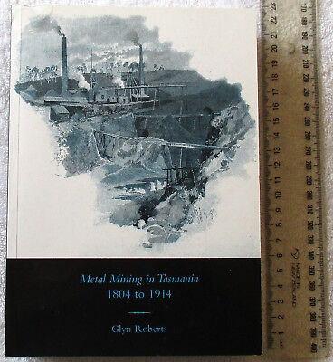 METAL MINING IN TASMANIA 1804-1914 [Roberts] roles industry+government 1stE NEW
