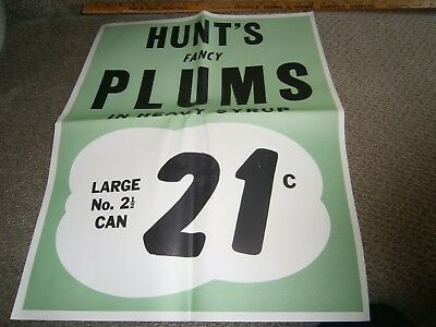 Vintage Grocery Store Window Ad 17 X 21 Hunt's Fancy Plums 2 1/2 Can 21 Cents!