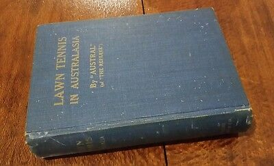 """LAWN TENNIS IN AUSTRALASIA by AUSTRAL"""" (of """"The Referee"""") VERY RARE 1912 BOOK !!"""