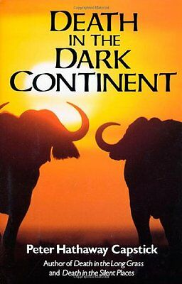 DEATH IN THE DARK CONTINENT African Safari Hunting Peter Capstick NEW BOOK