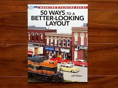 """Kalmbach Book """" 50 Ways to a Better-Looking Layout """"  Item # 12465 Brand New"""