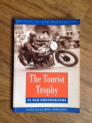 ISLE OF MAN TT - THE TOURIST TROPHY IN OLD PHOTOGRAPHS by Bill Snelling