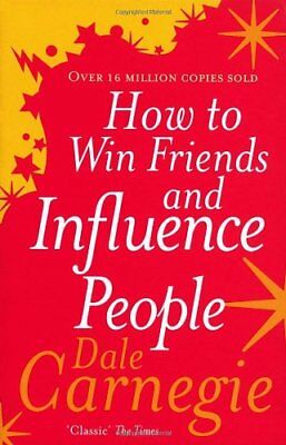 How to Win Friends and Influence People By Dale Carnegie. 9780091906818