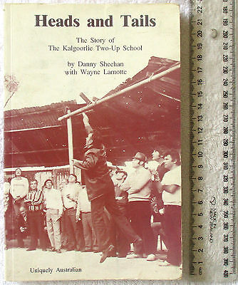 HEADS AND TAILS Story Kalgoorlie Two-Up School [Sheehan+Lamotte] signed 1st Ed'n