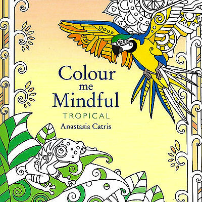 Tropical (Colour Me Mindful) (Small Adult Colouring Mindfulness Craft P/B Book)