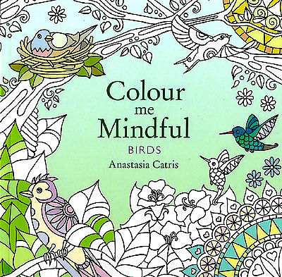 Birds (Colour Me Mindful) Small Adult Colouring Mindfulness Anti-Stress P/B Book