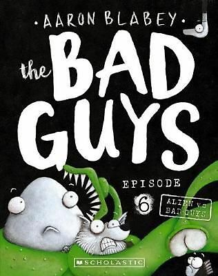 The Bad Guys Episode 6: Alien vs Bad Guys by Blabey,Aaron Paperback Book