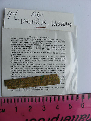 Truline Models 7mm O Gauge Model Railway Brass Nameplate Walter K Wigham (Pair)