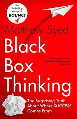 Black Box Thinking: Gains and the Secrets of High Performance by Matthew Syed