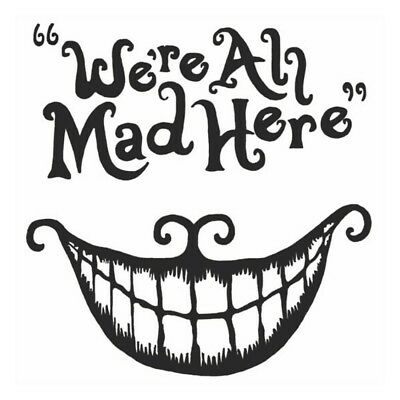 Alice in wonderland car window decal we're all mad here outdoor sticker