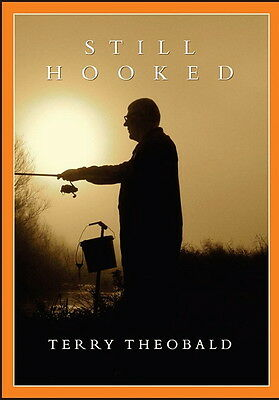STILL HOOKED by Terry Theobald DOUBLE SIGNED chub barbel carp pike roach fishing