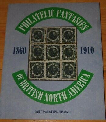 Weeda Literature: Philatelic Fantasie of BNA, 1860-1910, Sessions 1999, New