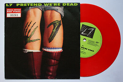 """L7 Pretend We're Dead 7"""" Special Edition Red Vinyl Hole Babes In Toyland Nirvana"""